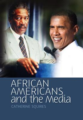 African Americans and the Media By Squires, Catherine R.