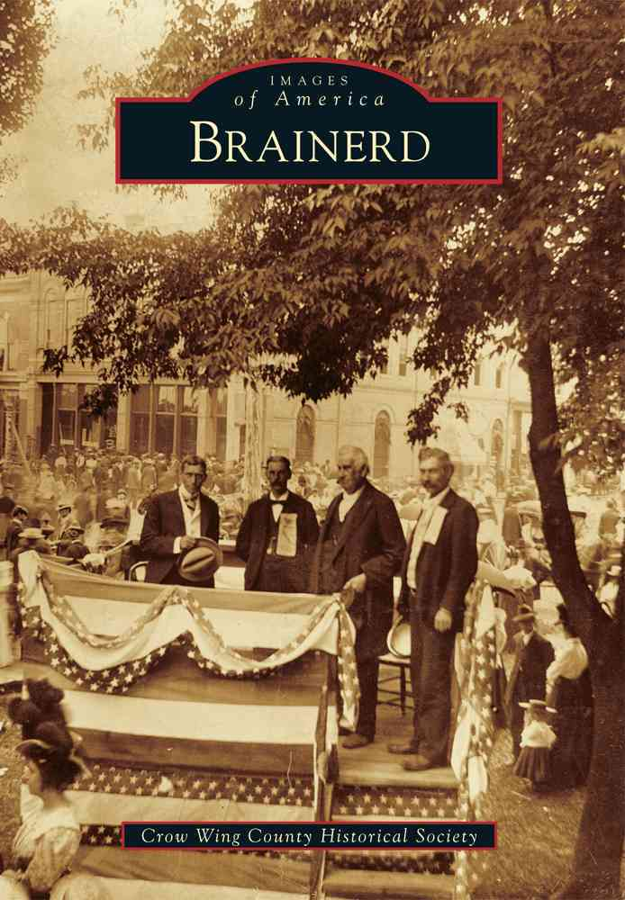 Brainerd By Crow Wing County Historical Society (COR)
